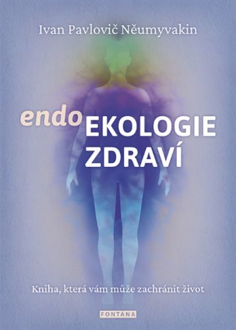 Endoekologie zdraví - Kniha, která vám může zachránit život