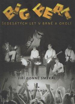 Big Beat šedesátých let v Brně a okolí - I. triptychon