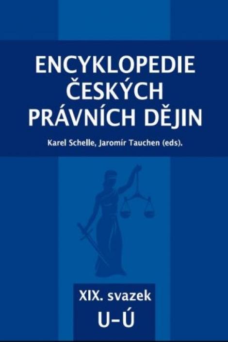 Encyklopedie českých právních dějin -  XIX. svazek - U - Ú