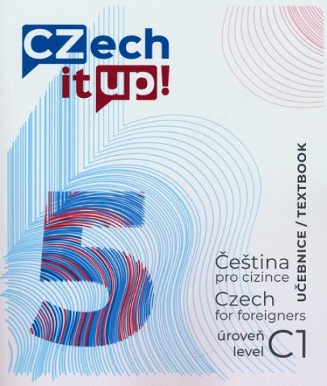 Czech it UP! 5 (úroveň C1, učebnice) - Čeština pro cizince / Czech for foreigners / level C1 / Textbook