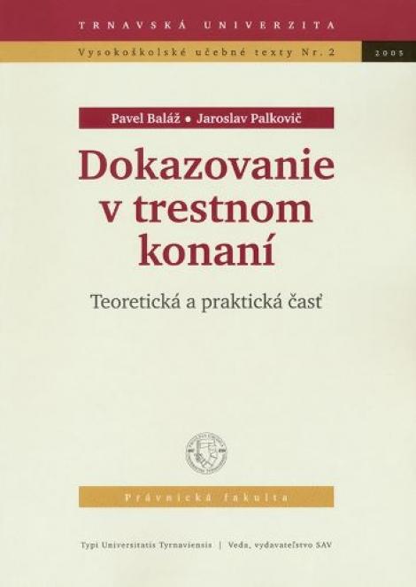 Dokazovanie v trestnom konaní - Pavel Baláž, Jaroslav Palkovič
