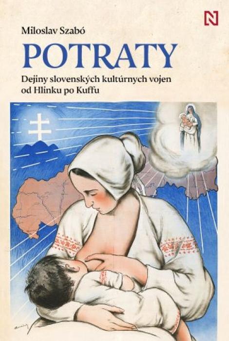 Potraty - Dejiny slovenských kultúrnych vojen od Hlinku po Kuffu