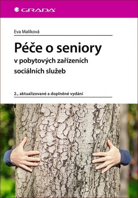 Péče o seniory v pobytových zařízeních sociálních služeb - 2., aktualizované a doplněné vydání