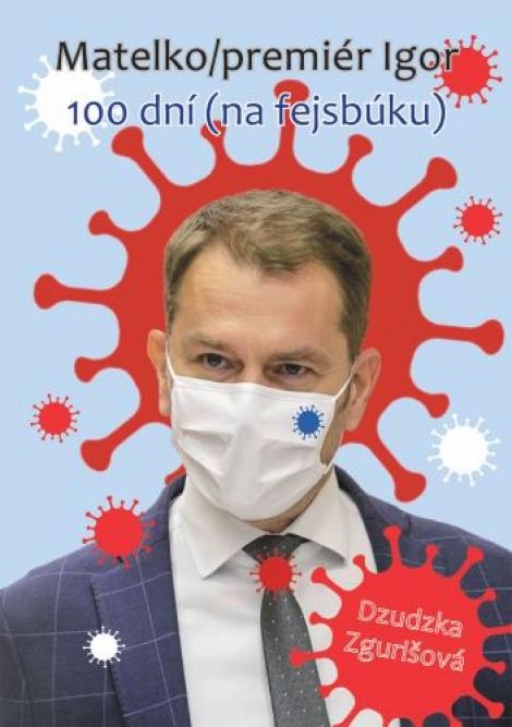 Matelko/premiér Igor - 100 dní (na fejsbúku)