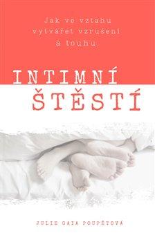 Intimní štěstí - Jak ve vztahu vytvářet vzrušení a touhu