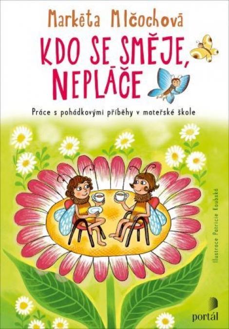 Kdo se směje, nepláče - Práce s pohádkovými příběhy v mateřské škole