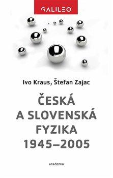 Česká a slovenská fyzika 1945-2005