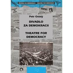 Divadlo za demokracii  Theatre for Democracy