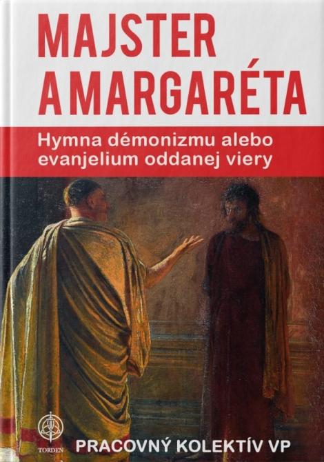 Majster a Margaréta - Hymna démonizmu alebo evanjelium oddanej viery