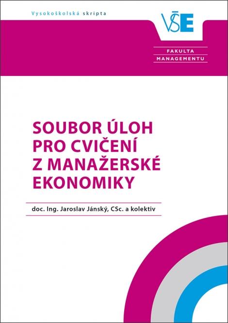Soubor úloh pro cvičení z Manažerské ekonomiky -