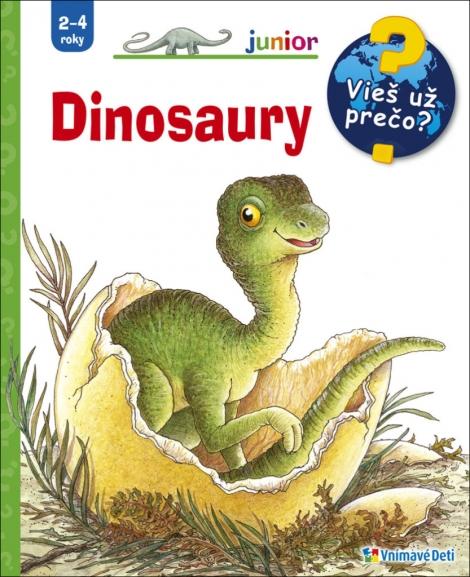 Dinosaury - Vieš už prečo? Junior 2-4 roky