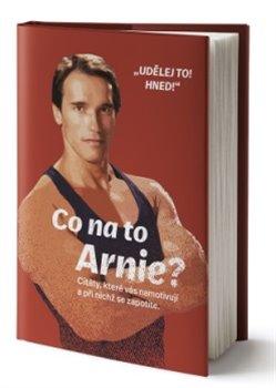 Co na to Arnie? - Citáty, které vás namotivují a při nichž se zapotíte.