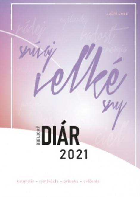 Biblický diár 2021: Snívaj veľké sny -  ružový - kalendár - motivácia - príbehy - cvičenia