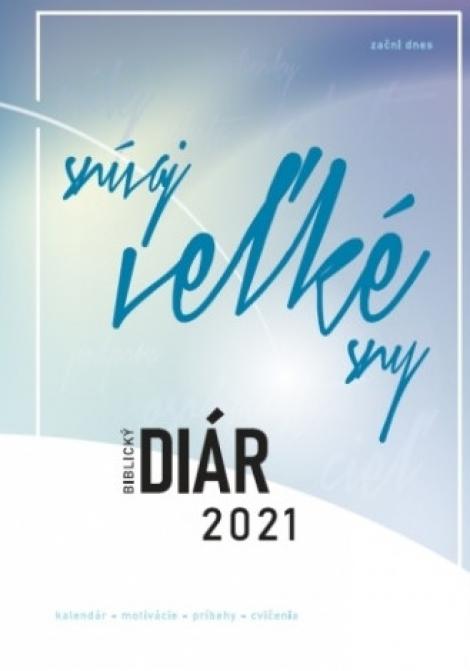 Biblický diár 2021: Snívaj veľké sny -  modrý - kalendár - motivácia - príbehy - cvičenia