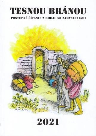 Tesnou bránou 2021 - Postupné čítanie z Biblie so zamysleniami