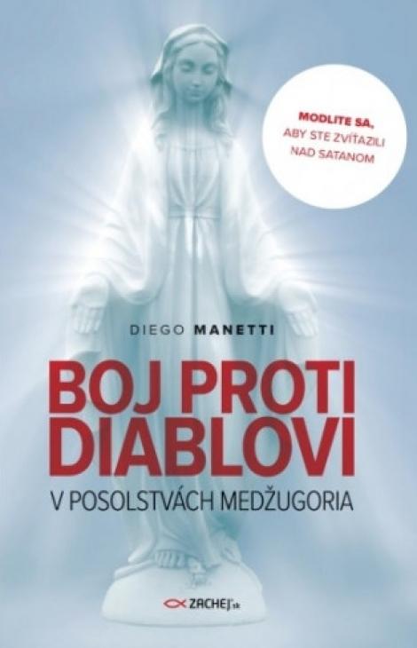 Boj proti diablovi v posolstvách Medžugoria - Modlite sa, aby ste zvíťazili nad satanom