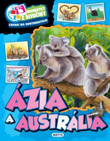 Momentky z divočiny - Ázia a Austrália -