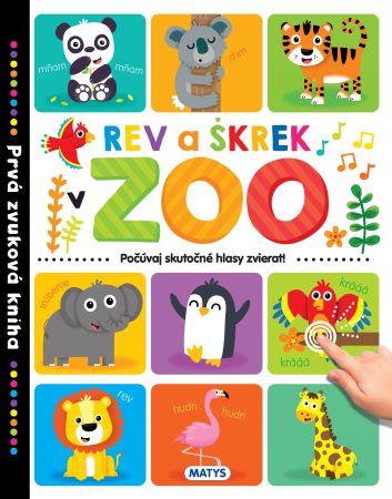 Prvá zvuková kniha - Rev a škrek v ZOO - Počúvaj skutočné hlasy zvierat!