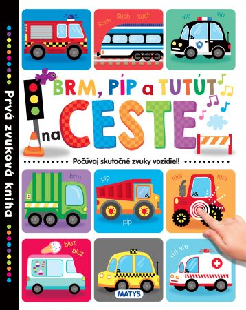 Prvá zvuková kniha - Brm, píp a tutút na ceste - Počúvaj skutočné hlasy vozidiel!