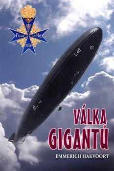 Válka gigantů (2. rozšířené vydání) - Německé vzducholodi v 1. světové válce
