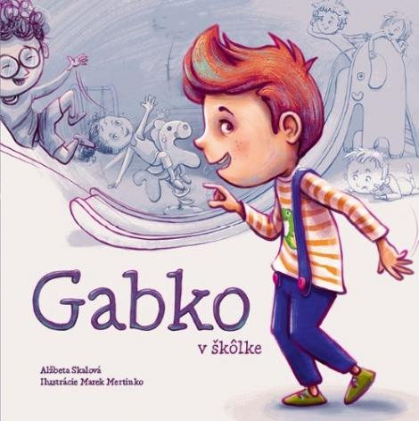 Gabko v škôlke - Alžbeta Skalová