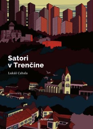 Satori v Trenčíne - Lukáš Cabala