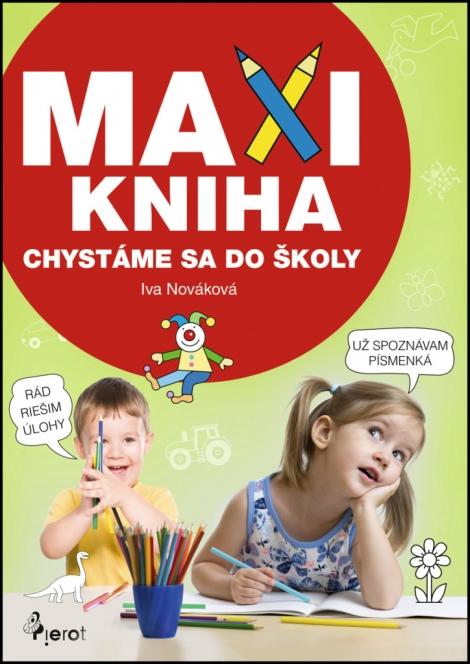 MAXI KNIHA Chystáme sa do školy -