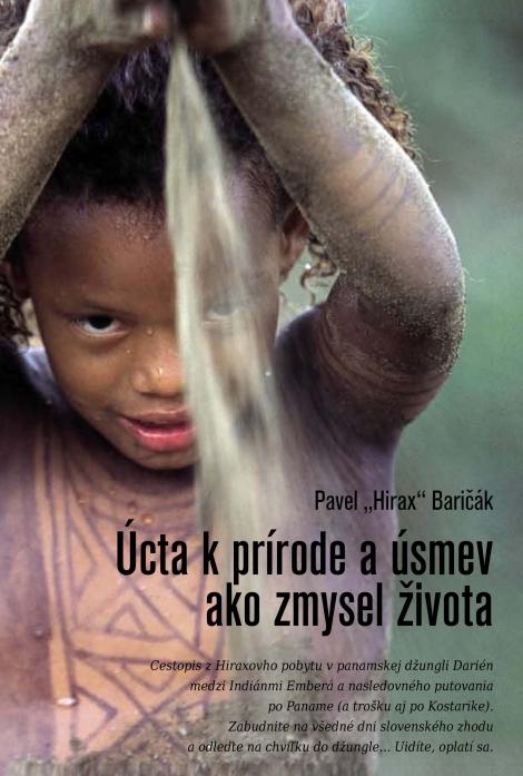 Úcta k prírode a úsmev ako zmysel života - Baričák Hirax Pavel