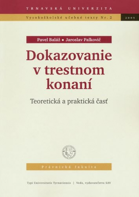 Dokazovanie v trestnom konaní - Teoretická a praktická časť