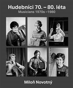 Hudebníci 70. - 80. léta / Musicians 1970s-1980