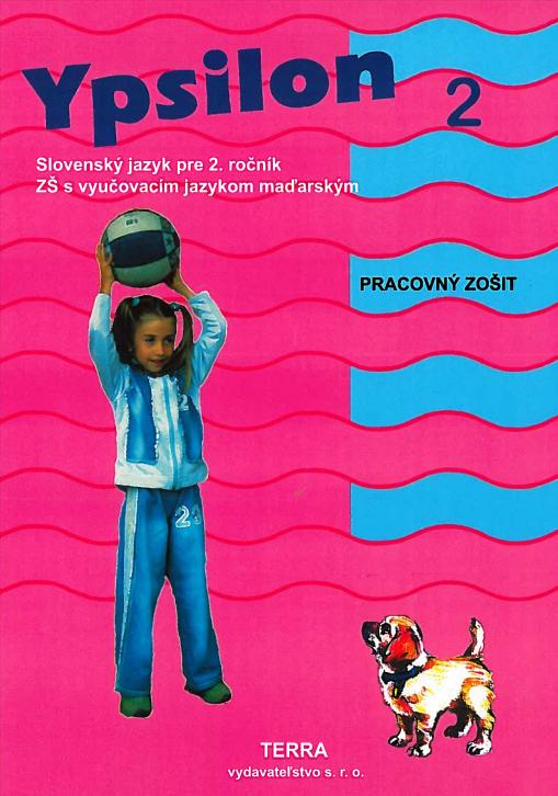 Ypsilon 2 - Pracovný zošit - Slovenský jazyk pre 2. ročník ZŠ s vyučovacím jazykom maďarským