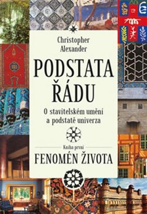 Podstata řádu O stavitelském umění a podstatě univerza - Kniha prvn: Fenomén života