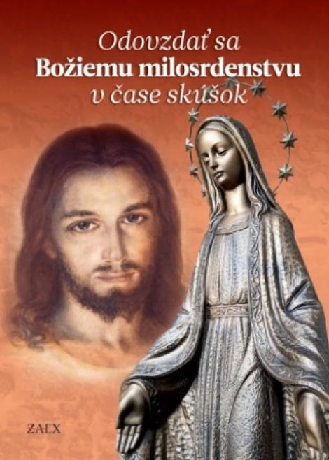 Odovzdať sa Božiemu milosrdenstvu v čase skúšok -