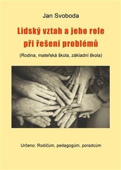 Lidský vztah a jeho role při řešení problémů