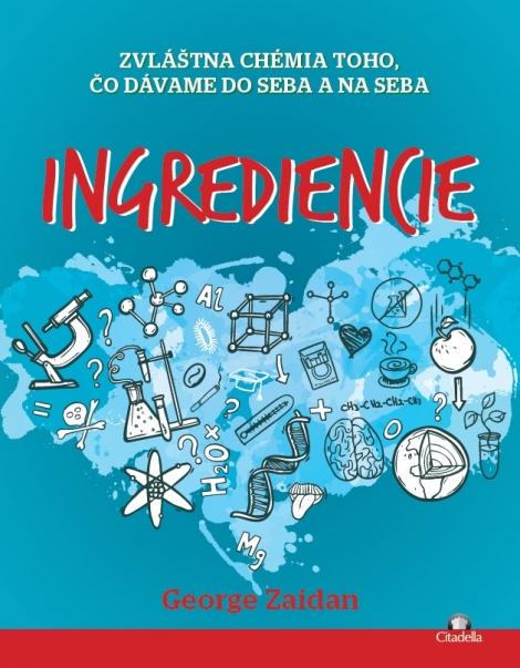 Ingrediencie - Zvláštna chémia toho, čo dávame do seba a na seba