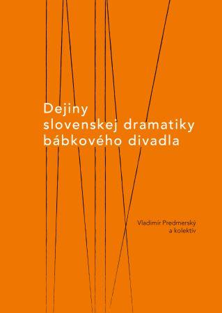Dejiny slovenskej dramatiky bábkového divadla -