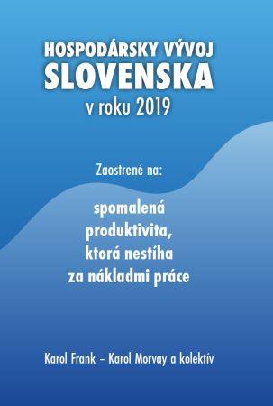 Hospodársky vývoj Slovenska v roku 2019 - Zaostrené na: spomalená produktivita, ktorá nestíha za nákladmi práce