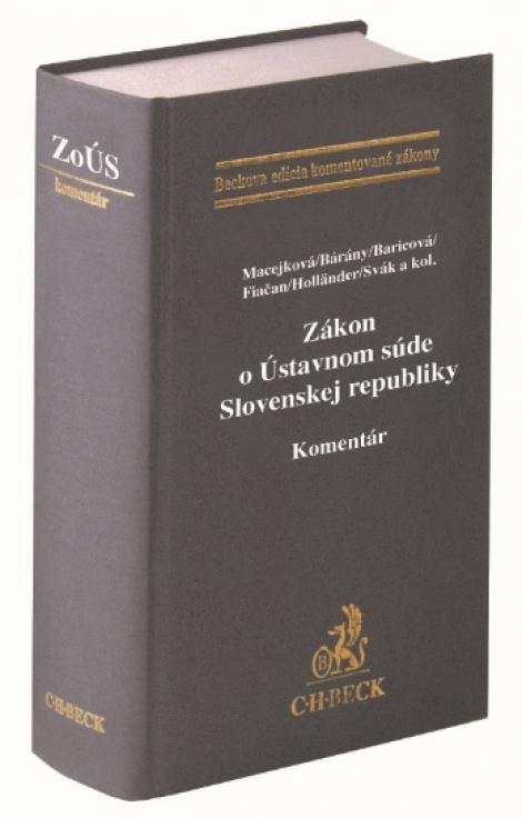 Zákon o Ústavnom súde Slovenskej republiky. Komentár -