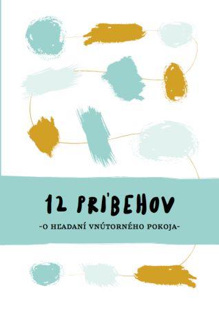 12 príbehov o hľadaní vnútorného pokoja -
