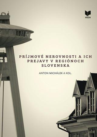 Príjmové nerovnosti a ich prejavy v regiónoch Slovenska -