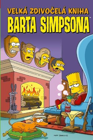Velká zdivočelá kniha Barta Simpsona - Velké knihy Barta Simpsona 06