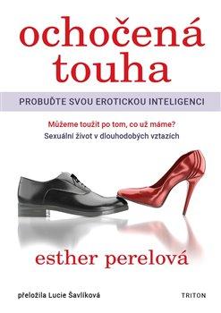 Ochočená touha - probuďte svou erotickou inteligenci
