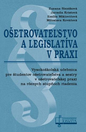 Ošetrovateľstvo a legislatíva v praxi