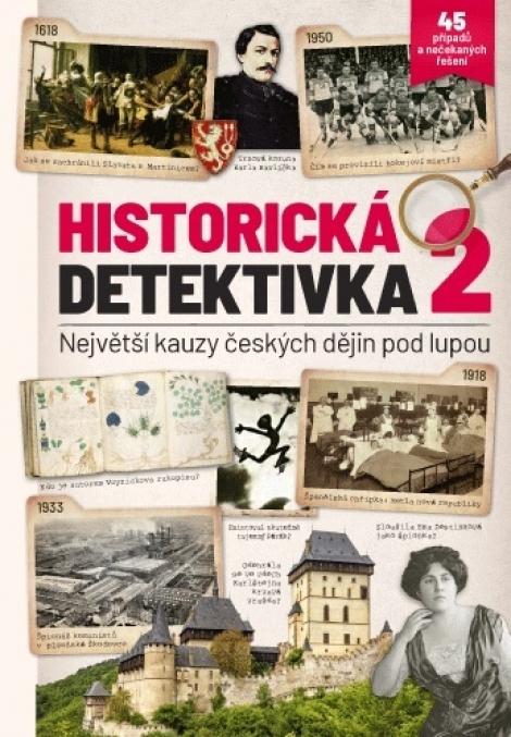 Historická detektivka 2 - Největší kauzy českých dějin pod lupou