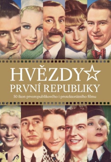 Hvězdy první republiky (druhé doplněné vydání) - 50 ikon prvorepublikového i protektorátního filmu