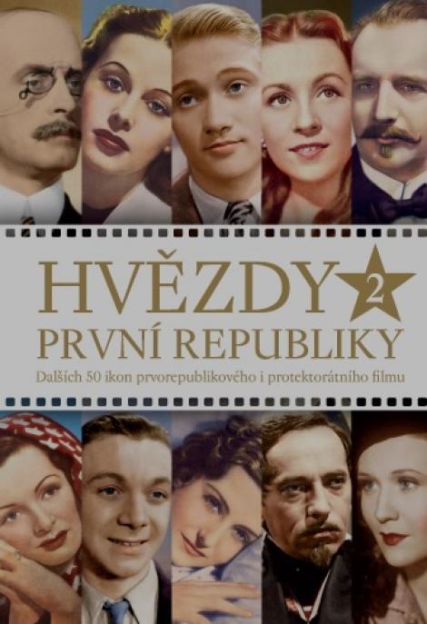 Hvězdy první republiky 2 (druhé rozšířené vydání) - Dalších 50 ikon prvorepublikového i protektorátního filmu