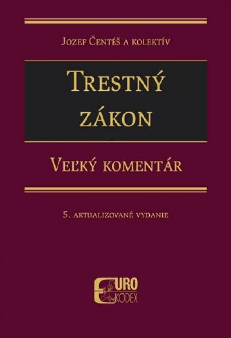 Trestný zákon - Veľký komentár (5. aktualizované vydanie) -