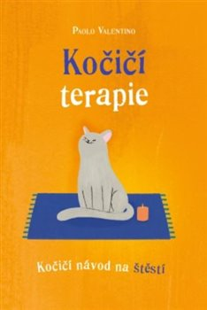 Kočičí terapie - Kočičí návod na štěstí