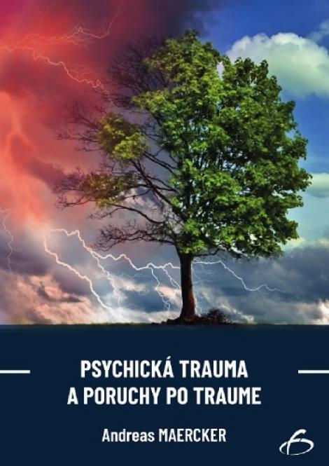 Psychická trauma a poruchy po traume -