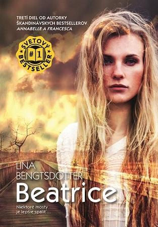 Beatrice - Niektoré mosty je lepšie spáliť ...